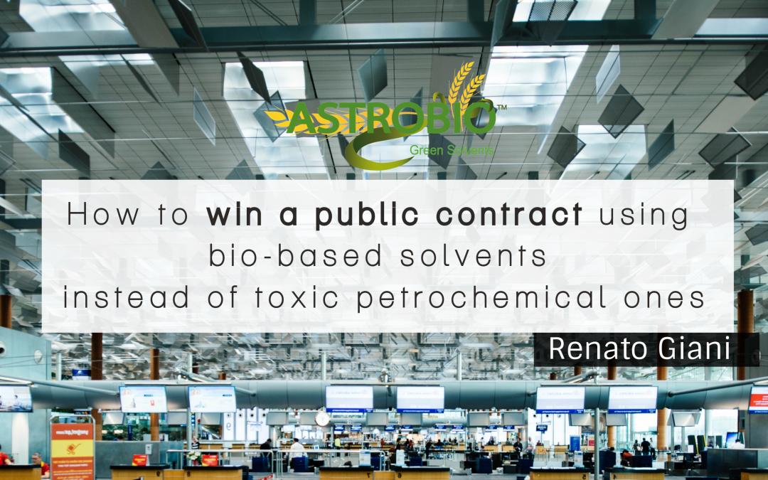 How To Win A Public Contract Using Bio-Based Solvents Instead Of Toxic Petrochemical Ones